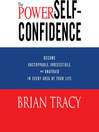 The Power of Self-Confidence (MP3): Become Unstoppable, Irresistible, and Unafraid in Every Area of Your Life